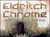 Eldritch Chrome